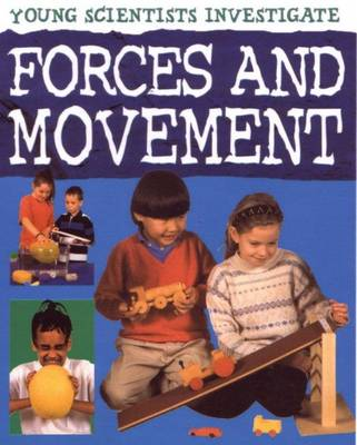 Forces and Movement Young Scientists by Malcolm Dixon, Karen Smith