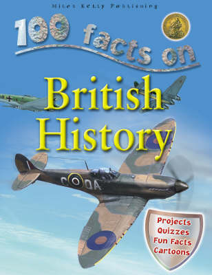 100 Facts - British History by Miles Kelly