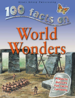 100 Facts - World Wonders by Miles Kelly