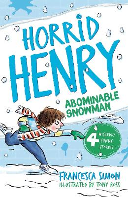 Horrid Henry and the Abominable Snowman Book 16 by Francesca Simon