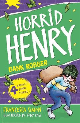 Horrid Henry Robs the Bank Book 17 by Francesca Simon