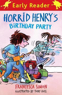 Horrid Henry Early Reader: Horrid Henry's Birthday Party Book 2 by Francesca Simon