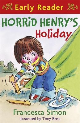 Horrid Henry Early Reader: Horrid Henry's Holiday Book 3 by Francesca Simon