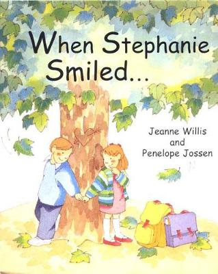 When Stephanie Smiled... by Jeanne Willis