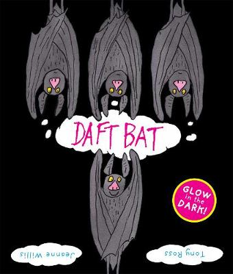 Daft Bat Glow-in-the-dark cover by Jeanne Willis