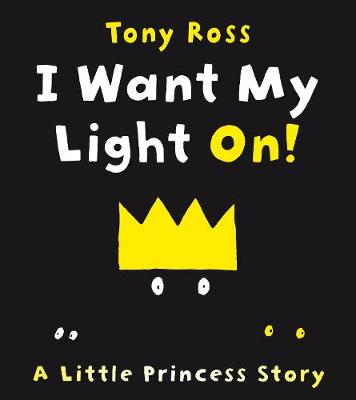 I Want My Light On! by Tony Ross
