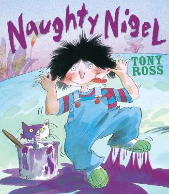 Naughty Nigel by Tony Ross