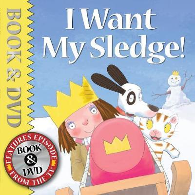 I Want My Sledge! by Tony Ross