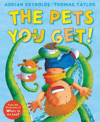 The Pets You Get! by Thomas Taylor, Adrian Reynolds