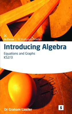 Introducing Algebra 4 Equations and Graphs by Dr. Graham Lawler