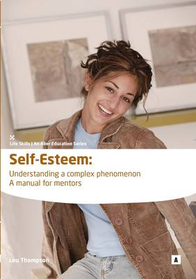 Self Esteem Understanding a Complex Phenomenon by Lou Thompson