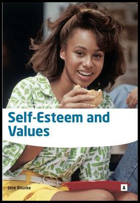Self Esteem and Values Enhancing Self Esteem in Individuals by Jane Bourke