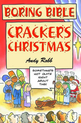 Boring Bible Christmas Crackers by Andy Robb