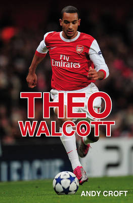 Theo Walcott by Andy Croft