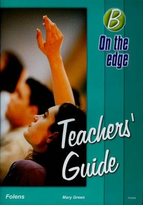 On the edge: Level B Set 1 - Teacher Book by Mike Gould, Mary Green