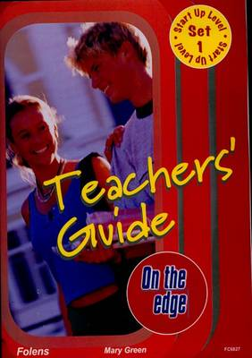 On the edge: Start-up Level Set 1 - Teacher Book by Mary Green