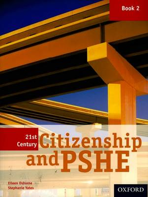 21st Century Citizenship & PSHE: Book 2 by Eileen Osborne, Stephanie Yates