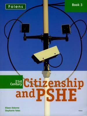 21st Century Citizenship & PSHE: Book 3 by Eileen Osborne, Stephanie Yates