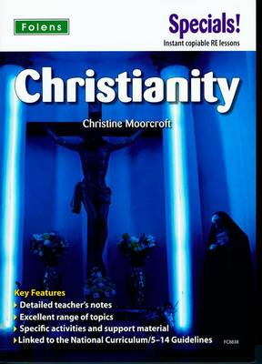 Secondary Specials!: RE- Christianity by Christine Moorcroft