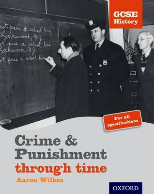 GCSE History: Crime & Punishment Student Book by Aaron Wilkes