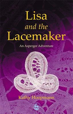Lisa and the Lacemaker An Asperger Adventure by Kathy Hoopmann
