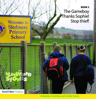 Sledmere Stories The Gameboy; Sophie Gets it Right; Stop Thief! by Amanda Greenley, Linda Evans