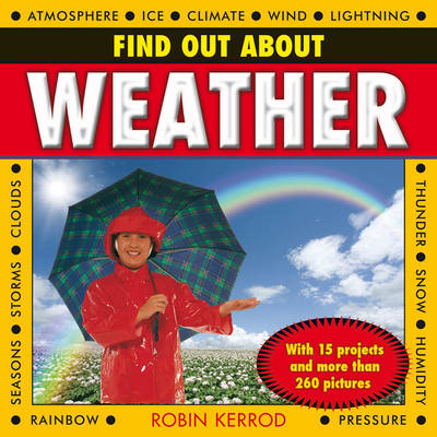 Find Out About Weather with 15 Projects and More Than 260 Pictures by Robin Kerrod