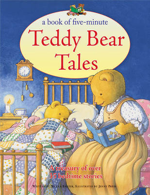 A Book of Five-minute Teddy Bear Tales A Treasury of Over 35 Bedtime Stories by Nicola Baxter