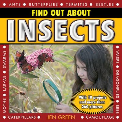 Find Out About Insects With 18 Projects and More Than 260 Pictures by Dr Jen Green