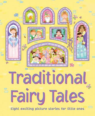 Traditional Fairy Tales Eight Exciting Picture Stories for Little Ones by Nicola Baxter