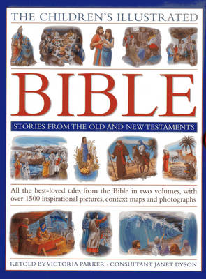 The Children's Illustrated Bible Stories from the Old and New Testaments All the Best-loved Tales from the Bible in Two Volumes, with Over 800 Inspirational Pictures, Context Maps and Photographs by Victoria Parker