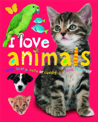 I Love Animals by Roger Priddy