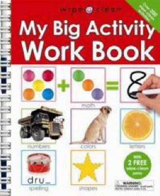 Wipe Clean My Big Activity Work Book by Roger Priddy