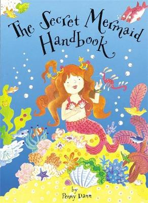 The Secret Fairy: The Secret Mermaid Handbook Pop-Up Book with Paper Gifts by Penny Dann