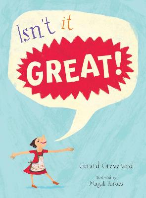 Isn't it Great! by Gerard Greverand