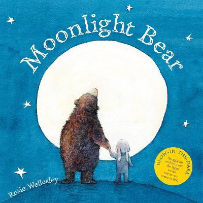 Moonlight Bear by Rosie Wellesley