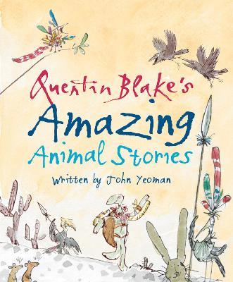 Quentin Blake's Amazing Animal Stories by John Yeoman