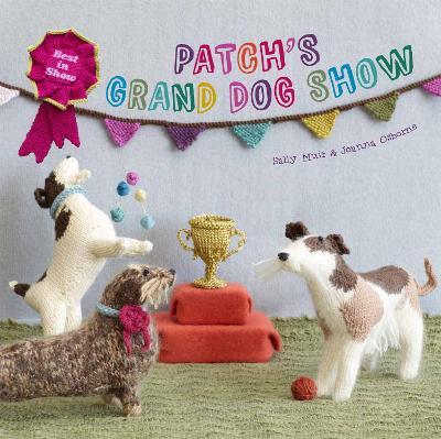 Patch's Grand Dog Show by Joanna Osborne, Sally Muir