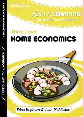 Active Home Economics Course Notes Third Level by Edna Hepburn, Jean McAllister, Leckie & Leckie