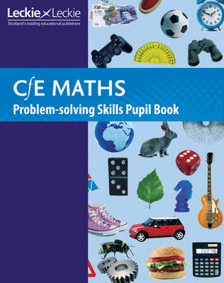CfE Maths Problem-Solving Skills Pupil Book by Trevor Senior, Keith Gordon, Chris Pearce, Leckie & Leckie