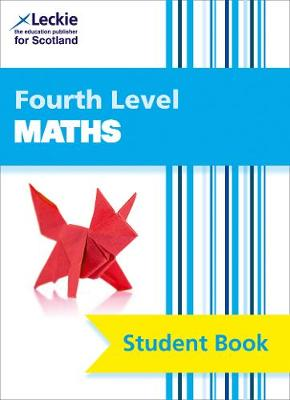 CfE Maths Fourth Level Pupil Book by Craig Lowther, Leckie & Leckie