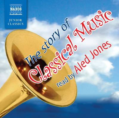The Story of Classical Music by Darren Henley