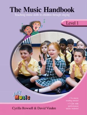 The Music Handbook -Level 1 by Cyrilla Rowsell, David Vinden