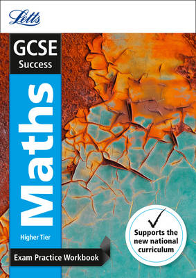 GCSE Maths Higher Exam Practice Workbook, with Practice Test Paper by Letts GCSE