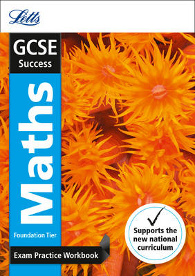 GCSE 9-1 Maths Foundation Exam Practice Workbook, with Practice Test Paper by Letts GCSE