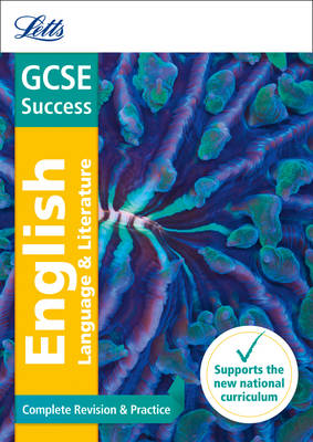 GCSE English Language and English Literature Complete Revision & Practice by Letts GCSE