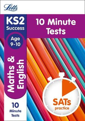 KS2 Maths and English SATs Age 9-10: 10-Minute Tests by Letts KS2, Paul Broadbent, Alison Head