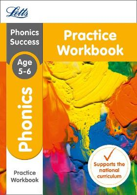 Phonics Ages 5-6 Practice Workbook by Letts KS1