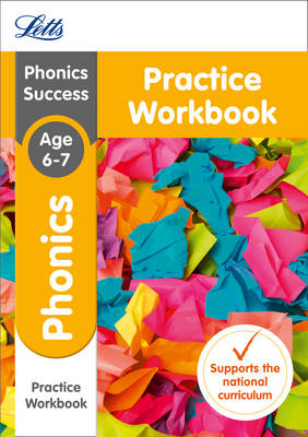 Phonics Ages 6-7 Practice Workbook by Letts KS1