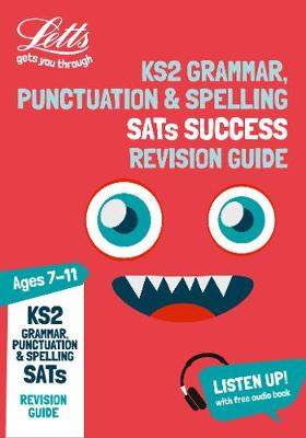 KS2 English Grammar, Punctuation and Spelling SATs Revision Guide 2018 Tests by Letts KS2